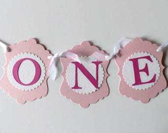 Girls First Birthday ONE Banner - High Chair Sign - Photo Prop - Pink & White