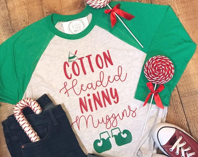 Featured listing image: Cotton Headed Ninny Muggins Shirt - Christmas Raglan Tee - Holiday Design T-shirt - Funny Christmas Tee -  Elf Saying Baseball Shirt