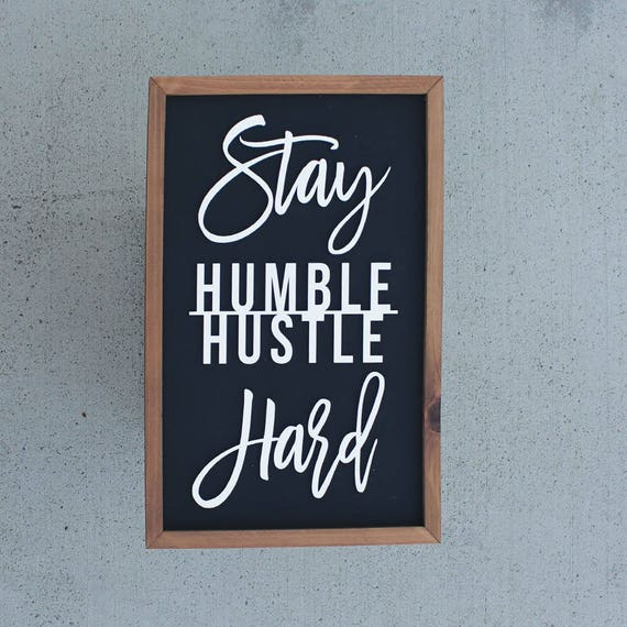 Stay Humble Hustle Hard - Stay Humble Be Kind - Typography Art - Wood Sign - Teen Room Decor - Dorm Room Decor - Gift for Teen