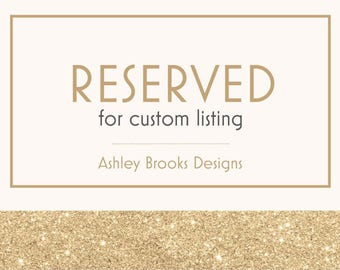 Reserved for Custom Listing for mrslcshuuu