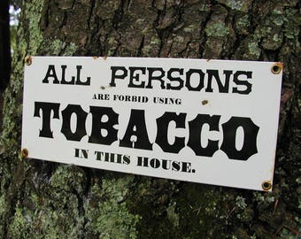 Vintage No Tobacco Sign - Porcelain - As Found - Shabby Restaurant Man Cave Metal Sign