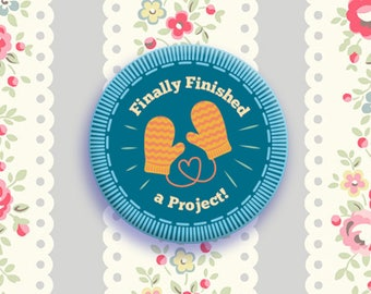 "1 Inch Button - Troop Squee Merit Badge: ""Finally Finished A Project!"""