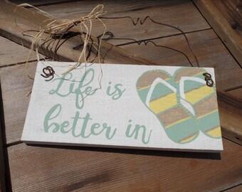 Flip flop sign, summer signs, wooden flipflops, hand painted flip flops, reclaimed wood decor, beach decor, Life is better in flip flops