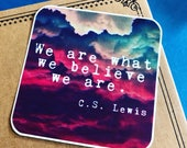 We Are What We Believe We Are Vinyl Sticker, Famous Quote Sticker, Bumper Sticker, Book Quote Sticker, Author Stickers, Phone Sticker