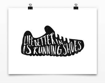 Runner quotes, Motivational print, Life is better in running shoes, Marathon gift, Runners gift, Inspirational quotes, Digital art print