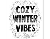 Cozy Winter Vibes - Print