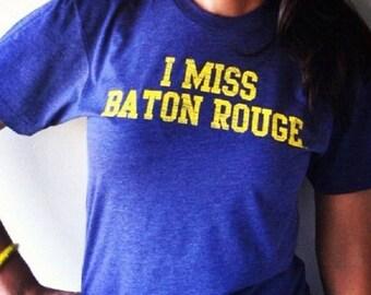 I MISS BATON Rouge