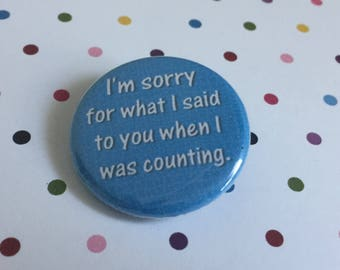 I'm Sorry For What I Said - Knitting Pinback Button Badge 1.25 inch Magnet Knitting Humour