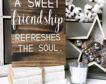 A Sweet Friendship Refreshes The Soul Friendship Wood Sign