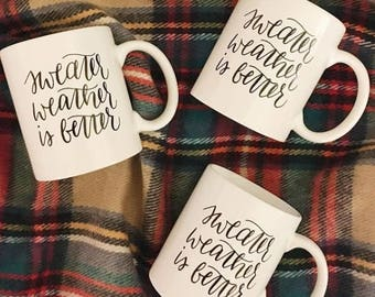 Sweater Weather Is Better   White 11 oz. coffee cup   Original calligraphy design