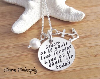 Quote Necklace - Ocean Anchor Charm - 925 Sterling Silver - Dream as If You'll Live Forever, Live as If You'll Die Today