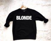 Blonde Black Crew Neck Sweatshirt, Brunch Sweatshirt, Weekend Sweatshirt