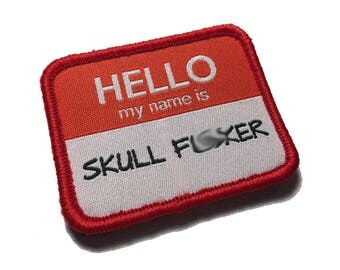 """The Hello my name is """"Skull F***er"""" Military Morale patch (choose color)"""