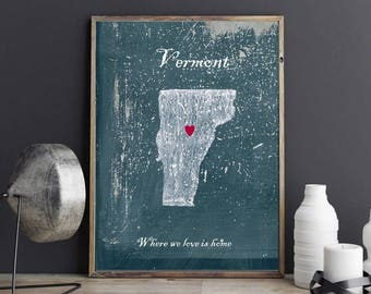 Customizable map of Vermont, home is where the heart is, I love Vermont, Housewares, Vermont decor, original poster Vermont, gift USA