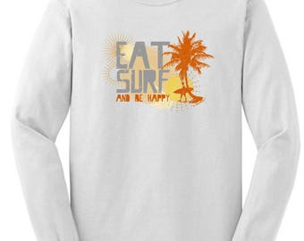 Cool Gift for Surfer Eat Surf and Be Happy Long Sleeve T-Shirt 2400 - RV-85