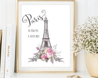 Paris is Always a Good Idea sign, Eiffel Tower Poster, Watercolor Flowers, France Printable audrey hepburn quote, Digital Print DIGITAL FILE