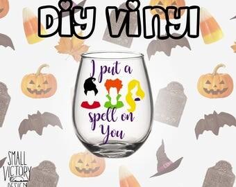 I Put a Spell On You, Hocus Pocus, Sanderson Sisters, DIY Wine Decals, Custom Wine Glass, Wine Decals, Custom Wine Glass, Hocus Pocus Wine