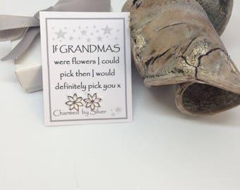 Sterling Silver Flower stud Earrings with Message 'If Grandmas were like flowers ...'