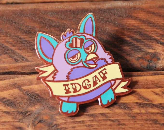 IDGAF Furby - Hard Enamel Pin