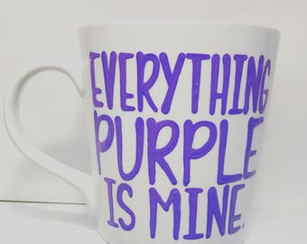 Everything purple is mine - i love purple- purple gifts