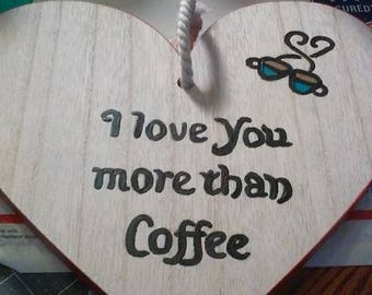 "New! ""I love you more than coffee"" Handmade heart wall plaque"