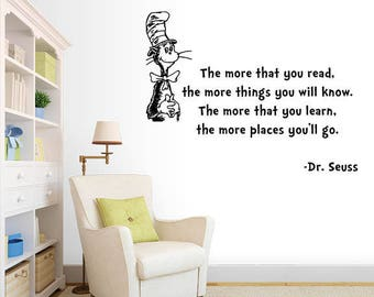 Nursery Wall Decal - Dr. Seuss - The More That You Read, the More Things You Will Know. The More That You Learn, the More Places You'll go.