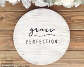 Grace Over Perfection, wooden sign, give grace, grace, rustic sign, love one another, farmhouse sign