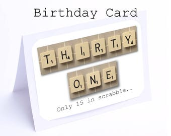 Scrabble 31st Birthday Card --- 31 its only 15 in scrabble (2 gifts in 1)