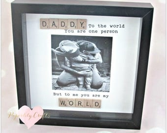 "Daddy...to the world you are one person..."" frame, fathers day gift, christmas gift, dad gift"
