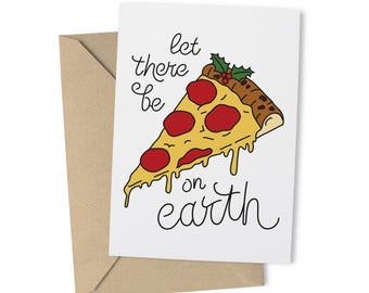 Let There Be Pizza On Earth - Funny Christmas Card - Funny Holiday Card - Funny Friend Card - Holiday Cards - Pizza Card - Xmas Cards