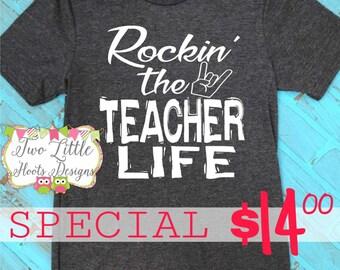 Rockin' the Teacher Life Shirt  - Teacher Shirt ~ Teacher Tee  ~  Teacher Life ~ Teacher