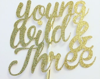 Young wild and three cake topper, boho cake topper, Teepee Party