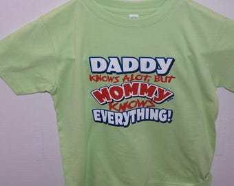 Daddy Knows Alot But Mommy Knows Everything, Kids T-Shirt