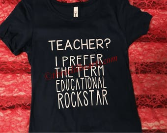 Teacher? I prefer the term educational rockstar t shirt womens