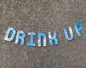 Drink Up Banner, Party Banner, Bar Sign, Bar Banner, Bridal Shower Decor, Bachelorette Decor, Drinks Banner, Engagement Party, Drinks Sign