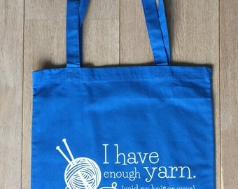 "Cotton Tote Bag ""I have enough yarn"", Shopping Bag, Knitting Bag, Yarn Bag, Quote , Gift for Knitters, Yarn Storage, Yarn Lovers"