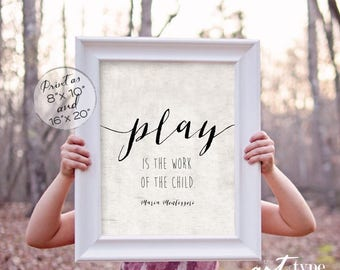 Education Montessori Quote Poster Play is the Work of the Child INSTANT DOWLOAD 8x10, 16x20 Printable Classroom Playroom Homeschool Print