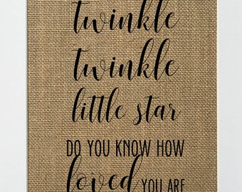 Twinkle Twinkle Little Star - BURLAP SIGN 5x7 8x10 - Rustic Vintage/Home Decor/Nursery/Love House Sign