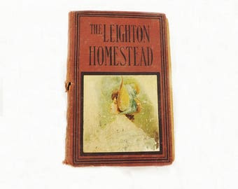 Leighton Homestead Novel, Edna Browning, Antique Book, Literary Novel, Literary Fiction, Churchill, Donohue and Company, Literary Classic