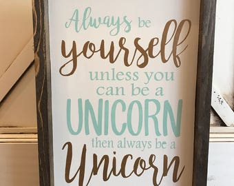Be A Unicorn: Framed Farmhouse Style Wood Sign