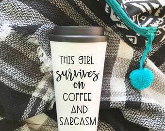 travel coffee mug/Coffee and Sarcasm travel mug/ coffee travel mug/coffee mug/coffee cups/to go coffee mug/plastic coffee cup/coffee tumbler