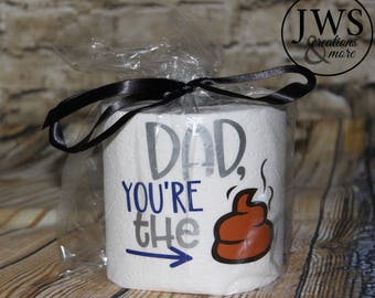 Fahters Day Dad you are the  toilet paper gag gift