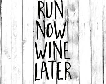 Run Now Wine Later Decal - Di Cut Decal - Home/Laptop/Computer/Truck/Car Bumper Sticker Decal