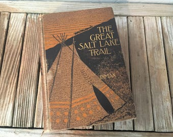 Antique Book Titled The Great Salt Lake Trail Colonel Henry Inman 1898