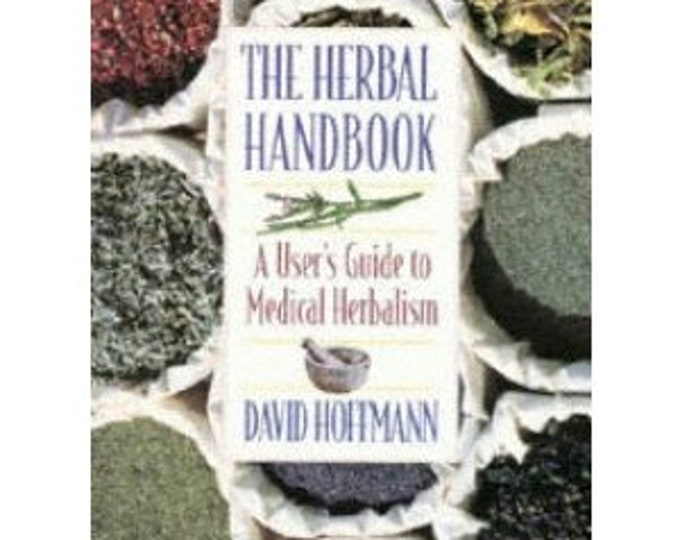 The Herbal Handbook by David Hoffman