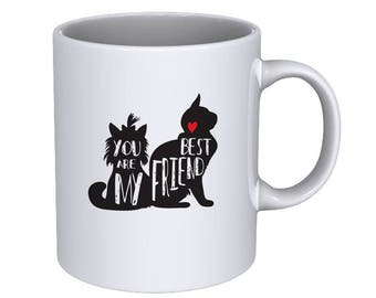 you are my best friend - cat and dog best friends quote - Coffee Mug - Best Gift !!!
