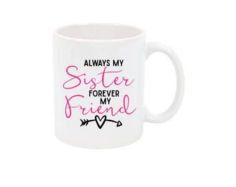Sister Coffee Mug Sister Coffee Cup Mothers Day Gift Christmas Gift for Sister Gift for Sister Custom Coffee Mug Personalized Mug