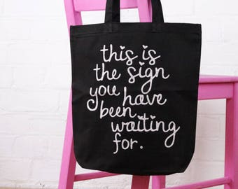 Cotton Tote Bag - This Is The Sign You Have Been Waiting For - Black and Silver Glitter - Feminist