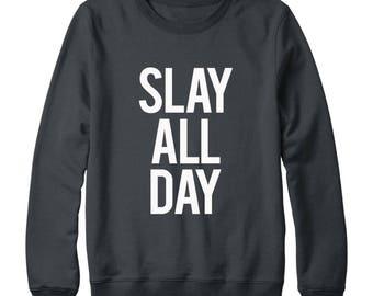 Slay All Day Shirt Graphic Shirt For Slogan Ladies Shirt Teen Girl Gifts Teen Sweatshirt Oversized Jumper Sweatshirt Women Sweatshirt Men