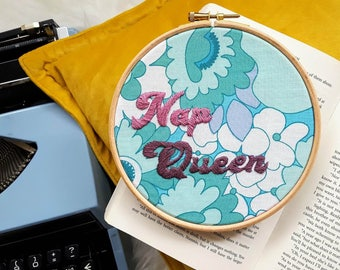 Nap Queen Embroidery Hoop - Framed Wall Art, Gift, Present, Retro , Femanist